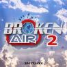 Broken Air 2